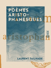 Laurent Tailhade - Poèmes aristophanesques.