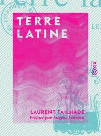 Laurent Tailhade et Eugène Ledrain - Terre latine.