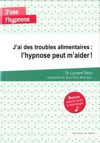 Laurent Taton - J'ai des troubles alimentaires :  l'hypnose peut m'aider  !.
