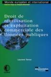 Laurent Teresi - Droit de réutilisation et exploitation commerciale des données publiques.
