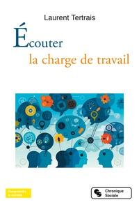 Laurent Tertrais - Ecouter la charge de travail.