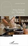 Laurent Tertrais - Politique du travail - La fierté professionnelle.