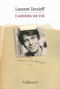 Téléchargements ebook gratuits pour ibook Cahiers de vie RTF FB2 PDB en francais par Laurent Terzieff 9782070135424