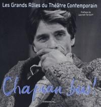 Laurent Terzieff - Chapeau bas ! - Les grands rôles du théâtre contemporain.