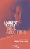 Laurent Terzieff - Seul avec tous.