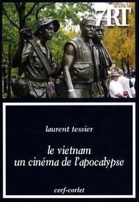 Laurent Tessier - Le Vietnam, un cinéma de l'apocalypse.