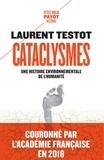 Laurent Testot - Cataclysmes - Une histoire environnementale de l'humanité.