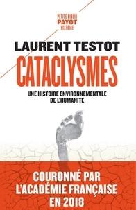 Ebooks magazines téléchargements gratuits Cataclysmes  - Une histoire environnementale de l'humanité FB2 (Litterature Francaise) 9782228921633 par Laurent Testot