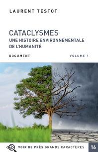 Laurent Testot - Cataclysmes - Une histoire environnementale de l'humanité, 2 volumes.
