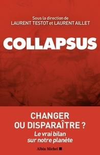 Laurent Testot et Laurent Aillet - Collapsus - Changer ou disparaître ? Le vrai bilan sur notre planète.