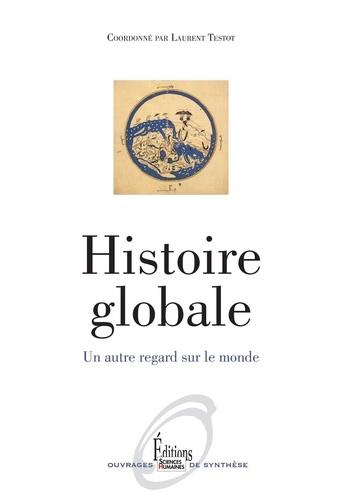 Histoire globale. Un autre regard sur le monde