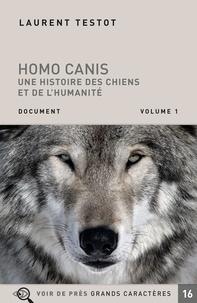 Laurent Testot - Homo Canis - Une histoire des chiens et de l'humanité en 2 volumes.