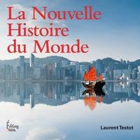 Laurent Testot - La Nouvelle Histoire du Monde.