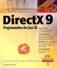 Laurent Testud - DirectX 9 - Programmation des jeux 3D.
