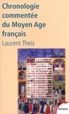 Laurent Theis - Chronologie commentée du Moyen Age français - De Clovis à Louis XI (486-1483).