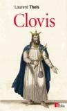Laurent Theis - Clovis - De l'histoire au mythe.