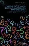 Laurent Theis et Nicole Gagnon - L'apprentissage à travers des situations-problèmes mathématiques - Bases théoriques et réalisation pratique.