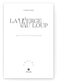 Laurent Thines - La Vierge au Loup - Récit d'un psychopathe.
