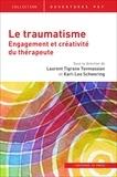 Laurent Tigrane Tovmassian et Karl-Leo Schwering - Le traumatisme - Engagement et créativité du thérapeute.