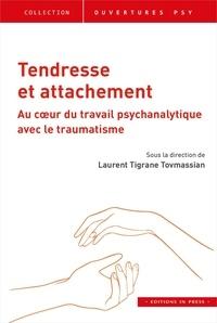 Laurent Tigrane Tovmassian - Tendresse et attachement - Dialectique au coeur du travail psychanalytique avec le traumatisme.