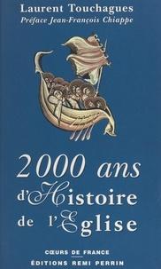 Laurent Touchagues et Jean-François Chiappe - 2 000 ans d'histoire de l'Église.
