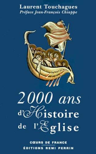Laurent Touchagues - 2000 ans d'histoire de l'Eglise.