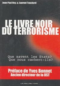 Laurent Touchard et Jean-Paul Ney - Le livre noir du terrorisme.