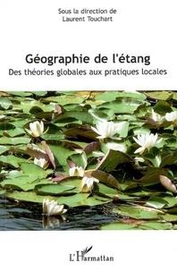 Laurent Touchart - Géographie de l'étang - Des théories globales aux pratiques locales.