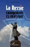 Laurent Touchart - La Russie et le changement climatique - Une nouvelle géographie du froid.