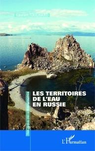 Laurent Touchart - Les territoires de l'eau en Russie.