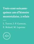 Laurent Turcot et Eric Bédard - Trois-cent-soixante-quinze ans d'histoire montréalaise, à relais.