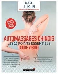 Laurent Turlin et Alix Lefief-Delcourt - Automassages chinois - Les 12 points essentiels.