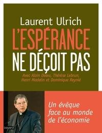 Laurent Ulrich - L'espérance ne déçoit pas.