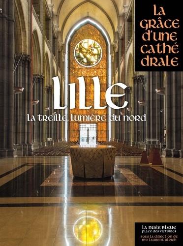 Laurent Ulrich et Xavier Boniface - Lille - La Treille, lumière du Nord.