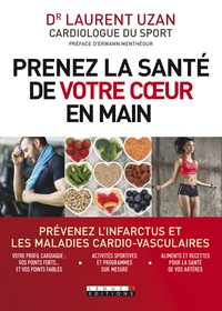 Laurent Uzan et Alix Lefief-Delcourt - Prenez la santé de votre coeur en main.