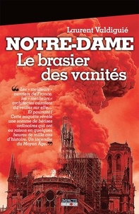 Laurent Valdiguié - Notre-Dame - Le brasier des vanités.