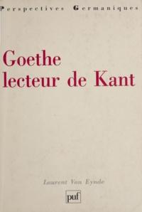 Laurent Van Eynde - Goethe lecteur de Kant.