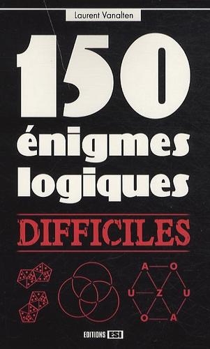 Laurent Vanalten - 150 énigmes logiques.