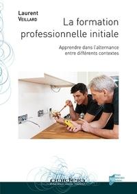 La formation professionnelle initiale - Apprendre dans lalternance entre différents contextes.pdf
