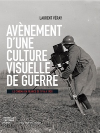 Téléchargements gratuits kindle books Avènement d'une culture visuelle de guerre  - Le cinéma en France de 1914 à 1928 en francais  par Laurent Véray 9782376280170