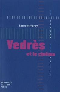 Laurent Véray - Vedrès et le cinéma.