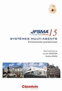 Environnements socio-techniques - Vingt-troisièmes journées francophones sur les systèmes multi-agents (JFSMA15) Rennes.pdf