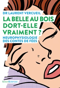 Electronics gratuit pdf ebook téléchargements La Belle au bois dort-elle vraiment ?  - Neurophysiologie des contes de fées par Laurent Vercueil in French 9782379311611