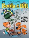 Laurent Verron - Boule & Bill Tome 31 : Graine de cocker.