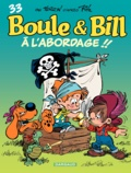 Laurent Verron - Boule & Bill Tome 33 : A l'abordage !!.