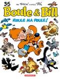 Laurent Verron et Jean Roba - Boule & Bill Tome 35 : Roule ma poule !.