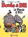 Laurent Verron - Boule et Bill Tome 30 : La Bande à Bill.