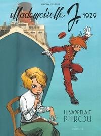 Laurent Verron et Yves Sente - Mademoiselle J Tome 1 : Il s'appelait Ptirou.