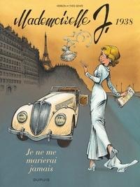 Laurent Verron et Yves Sente - Mademoiselle J - Tome 2, Je ne me marierai jamais.
