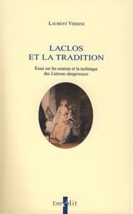 Laurent Versini - Laclos et la tradition - Essai sur les sources et la technique des Liaisons dangereuses.